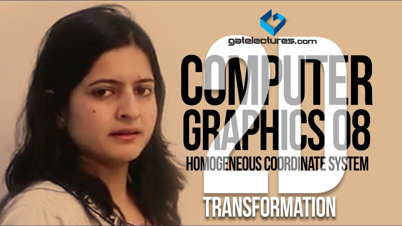 Computer Graphics 08 Homogeneous Coordinate System - 2D Transformation