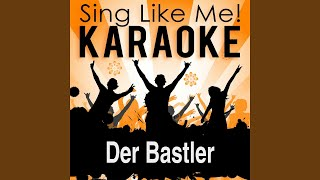 Der Bastler (Karaoke Version With Guide Melody) (Originally Performed By Jazz Gitti)