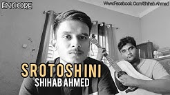 Srotoshini | Shihab Ahmed | Encore | Cover | Britto