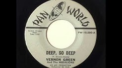 VERNON GREEN & THE MEDALLIONS - DEEP, SO DEEP - PAN WORLD 10,000, 45 RPM!