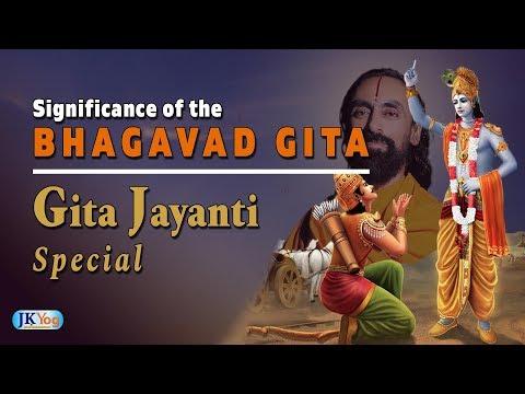 Gita Jayanti 2018 Special - The Significance of Bhagavad Gita, the Song of God   Swami Mukundananda
