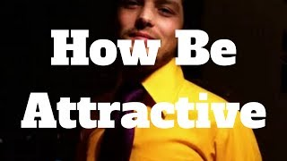 How Be Attractive