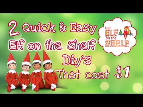 2 Quick & Easy ELF on the Shelf Diy's that will cost you ONLY $1