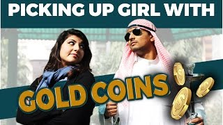 Picking Up Girl with Gold Coins | Aashqeen