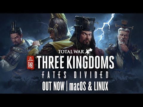 Total War: THREE KINGDOMS - Fates Divided Chapter Pack out now for macOS & Linux