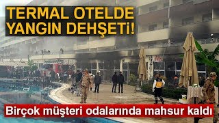 Hatay'da Termal Otelde Yangın Paniği: 7. Katta Mahsur Kaldılar