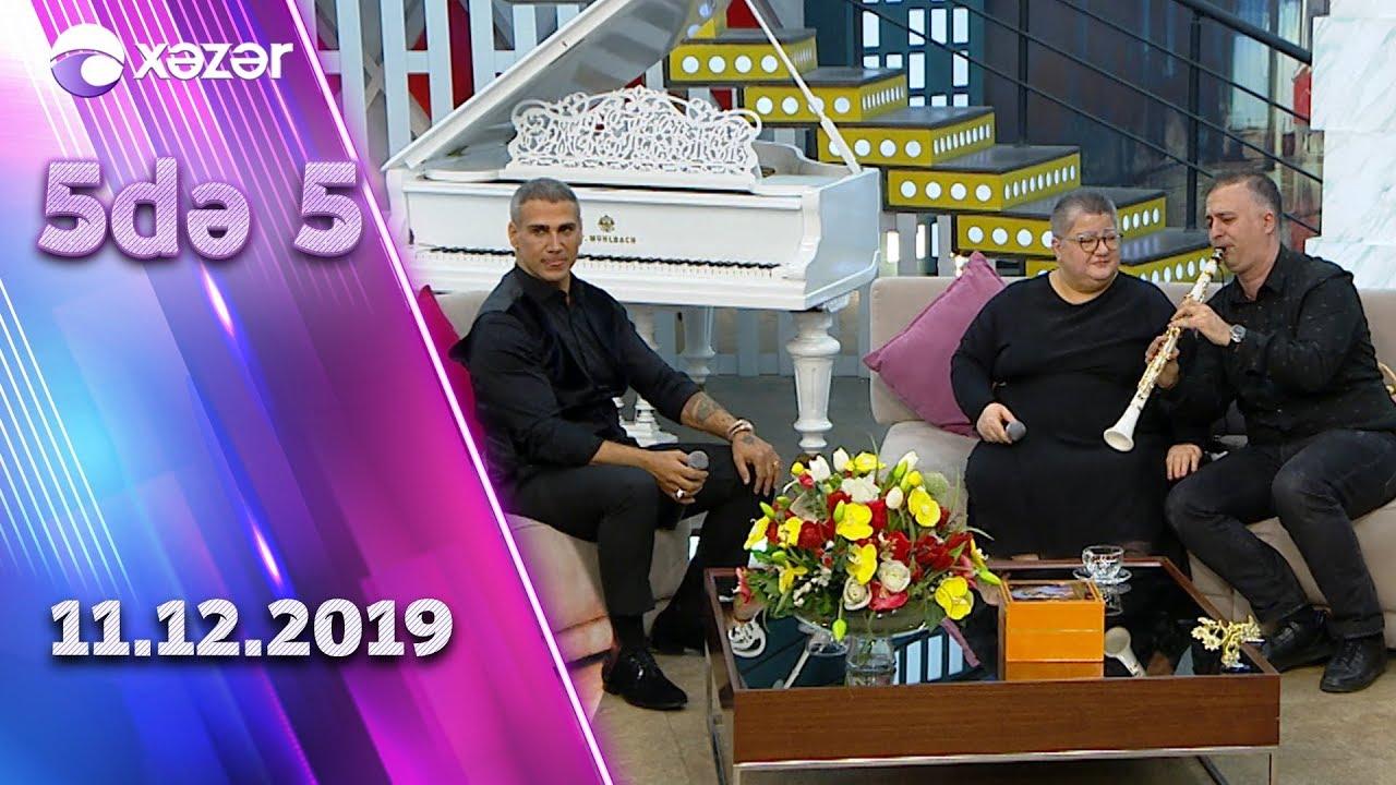 5də 5 - Doğuş, Könül Xasıyeva, Hüseyn Məhəmmədoğlu 11.12.2019