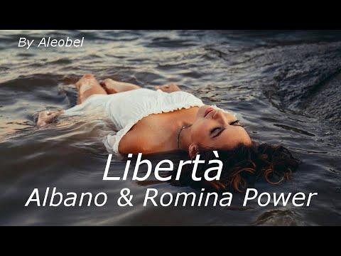 Libertà 💗 Albano & Romina Power ~Testo