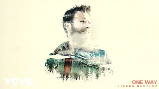 Dierks Bentley - One Way (Audio) YouTube Videos