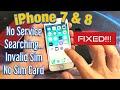 - iPhone 7 & 8: No Service / Searching... / Invalid Sim / No Sim Card FIXED!