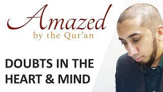 Amazed by the Quran w/ Nouman Ali Khan: Doubts in the Heart & Mind