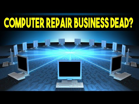 Is the computer repair business dead | 2017 | How To Start A Business Without Any Money Or Capital?