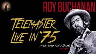 Roy Buchanan - Full Album ''Telemaster Live In '75'' (Kostas A~171)
