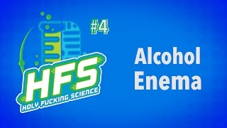 HFS # 4 The Gist:  Alcohol Enema