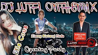 DJ LUTFI TERBARU OPENING PARTY 27 5 2020 @LUTFI REMIX