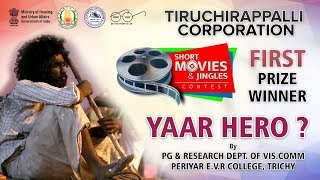 Trichy Corporation | Short Movie contest 2018 | 1st  prize | Yaar Hero