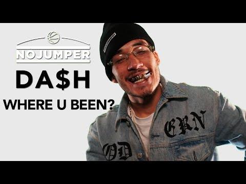 Yo Da$h, Where you been?