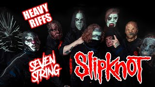 Slipknots Greatest Riffs Played Down Tuned On A 7 String Heavy Metal Guitar