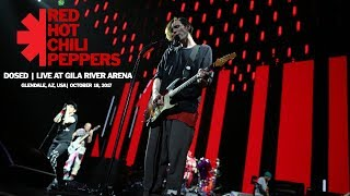 Red Hot Chili Peppers - Dosed (Live Glendale, USA 2017) (with Zach Irons) (Soundboard) [HD]