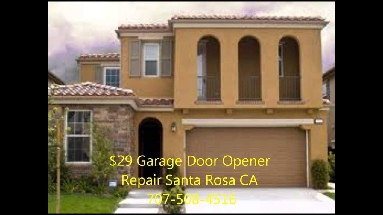 29 Garage Door Opener Repair Santa Rosa Ca 707 508 4516 Youtube