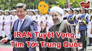 IRAN Tuyệt Vọng, Tìm Tới Trung Quốc   Trung Quốc Không Kiểm Duyệt