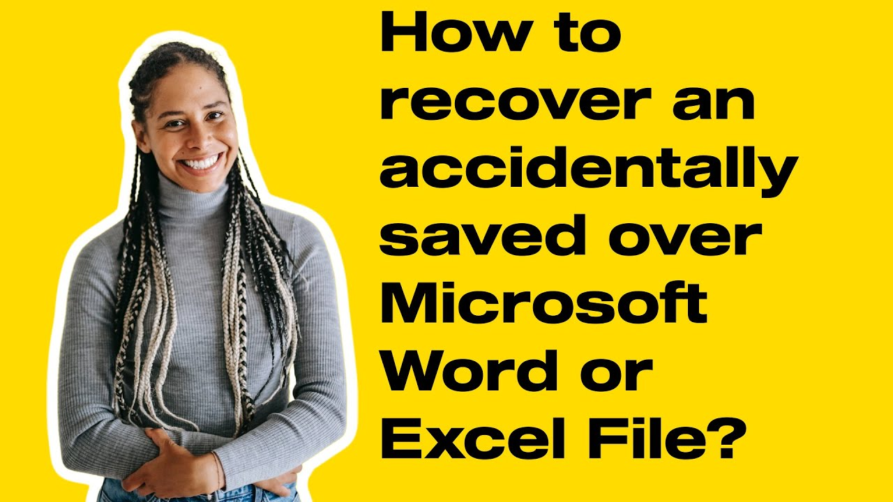 how to recover an accidentally saved over microsoft word or excel how to recover an accidentally saved over microsoft word or excel file