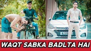 Waqt Sabka Badalta Hai || Time Changes || Unexpected Twist || Shekhar Pant