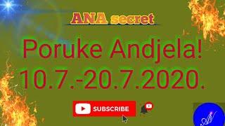 Poruke Andjela! 10.7.-20.7.2020 #anasecret #astro #tarot