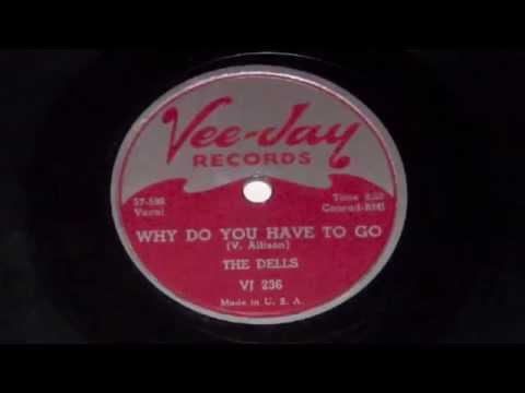 The Dells - Why Do You Have To Go 78 rpm!