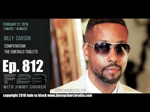 Ep. 812 FADE to BLACK Jimmy Church w/ Billy Carson : The Emerald Tablets of Thoth : LIVE
