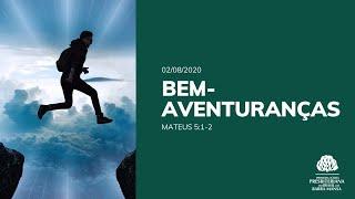 Bem-Aventuranças - Escola Bíblica Dominical - 02/08/2020