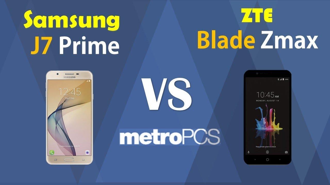Samsung J7 prime VS ZTE Blade Zmax - metro PCS