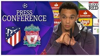 Trent Alexander-Arnold FULL Pre-Match Press Conference  Atletico Madrid vs Liverpool