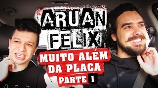 SEQUESTREI O ARUAN FELIX - PARTE 1