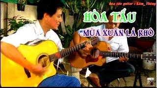 Mùa Xuân Lá khô * HÒA TẤU guitar Lâm_Thông * ST Trần Thiện Thanh