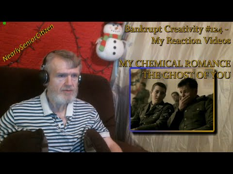 MY CHEMICAL ROMANCE - THE GHOST OF YOU : Bankrupt Creativity #124 - My Reaction Videos