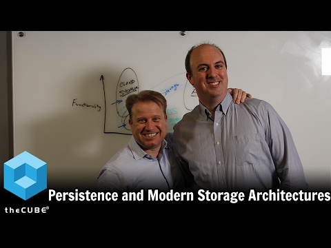 Persistence and Modern Storage Architectures - Wikibon Whiteboard