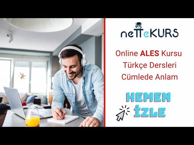 ALES Sözel - Türkçe - Cümlede Anlam Soru Çözümü / nettekurs.com - Uzaktan Eğitim Dershanesi