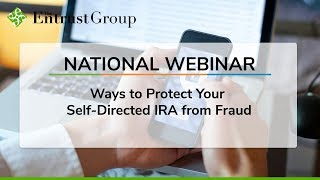 Ways to Protect Your Self-Directed IRA from Fraud - Video Image