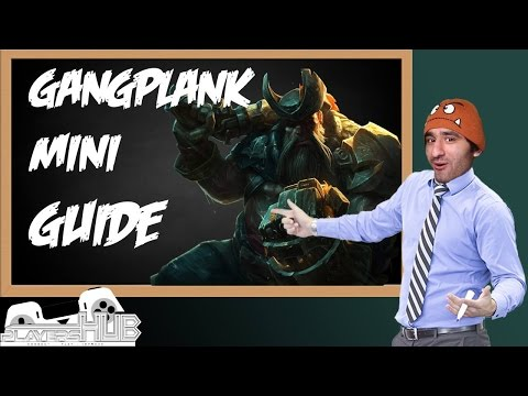 [Guide] [LoL] Gangplank Mini Guide #5