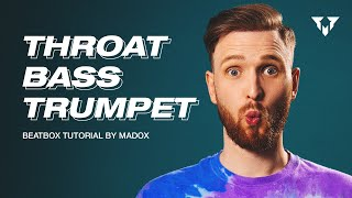THROAT BASS TRUMPET |Beatbox Tutorial by Madox