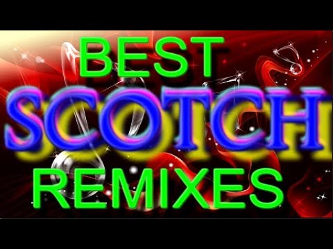 Scotch - Best Remixes