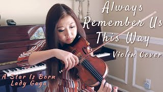 Always Remember Us This Way - Violin Cover (A Star Is Born Soundtrack, Lady Gaga) by Michelle Jin Video