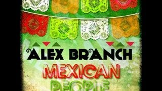 Alex Branch - Mexican People (Original Mix)
