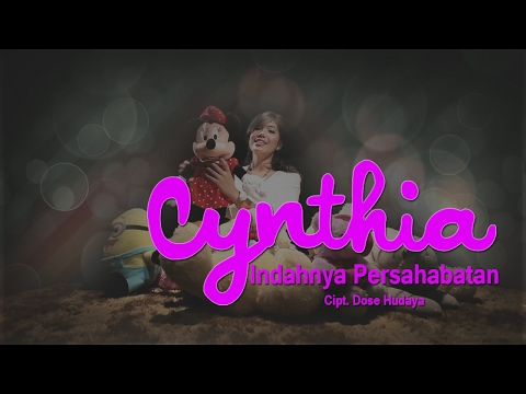 Cynthia Ivana - Indahnya Persahabatan