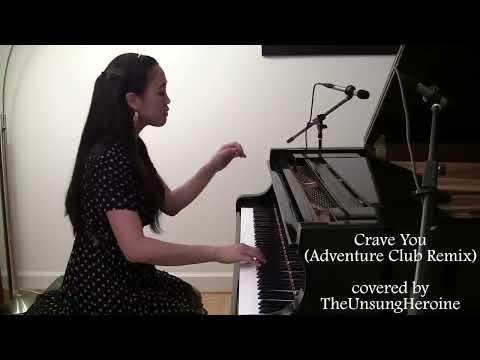 Crave You - Flight Facilities/Adventure Club Remix (Piano Cover)