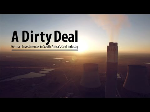 A Dirty Deal - German Investments In  South Africa´s Coal Industry
