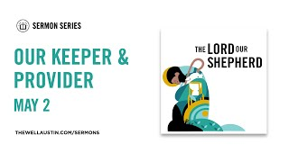 The Lord Our Shepherd - Our Keeper & Provider