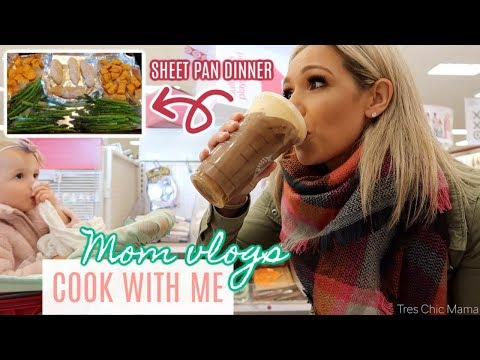 mom-vlogs -cook-with-me-2019 -one-sheet-pan-meal -tres-chic-mama