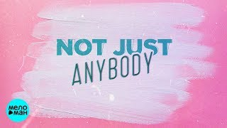 Denis Rublev & DJ Anton feat  Mischa -  Not Just Anybody (Official Audio 2018)
